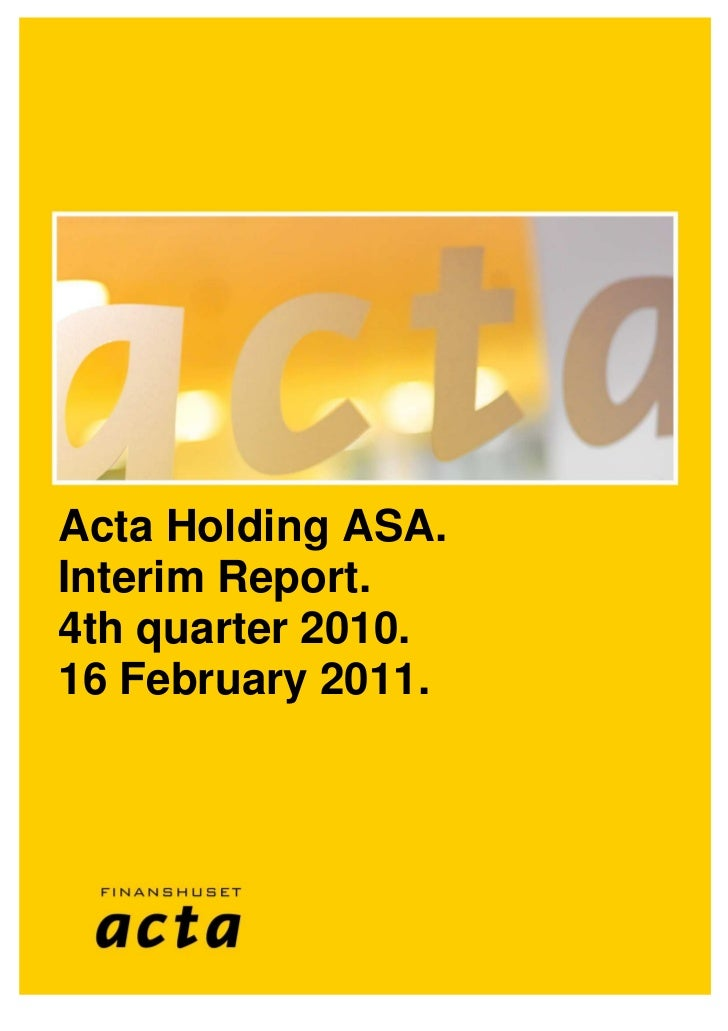 Acta Holding ASA.Interim Report.4th quarter 2010.16 February 2011.