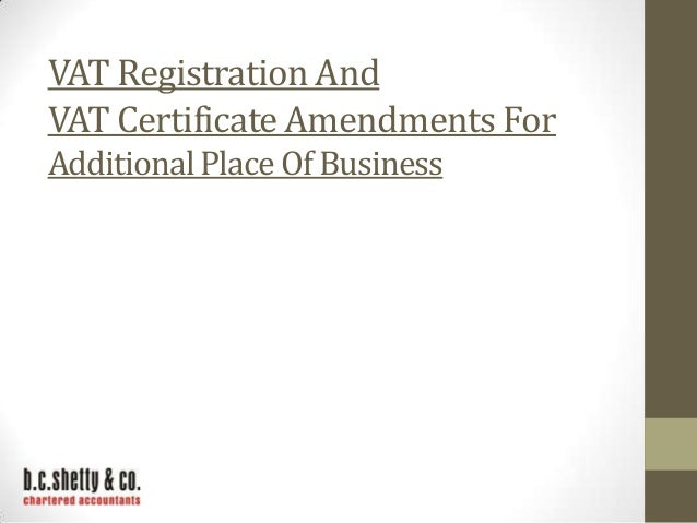 VAT Registration And VAT Certificate Amendments For Additional Place Of Business