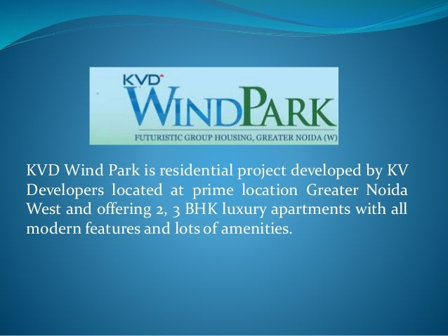 KVD Wind Park is residential project developed by KV Developers located at prime location Greater Noida West and offering ...
