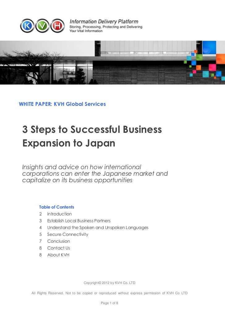 WHITE PAPER: KVH Global Services 3 Steps to Successful Business Expansion to Japan Insights and advice on how internationa...