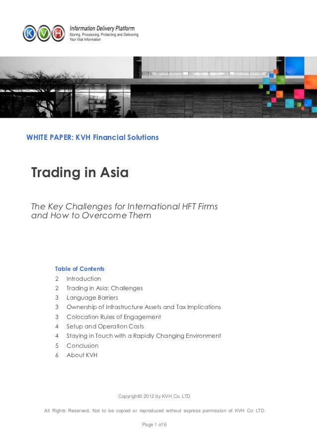WHITE PAPER: KVH Financial Solutions Trading in Asia The Key Challenges for International HFT Firms and How to Overcome Th...