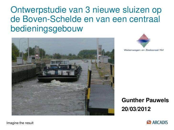 Ontwerpstudie van 3 nieuwe sluizen op  de Boven-Schelde en van een centraal  bedieningsgebouw                             ...