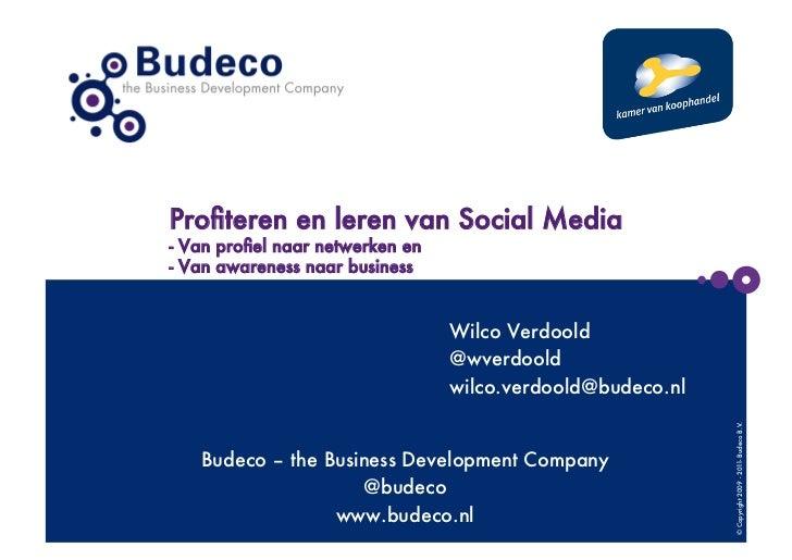 Profiteren en leren van Social Media- Van profiel naar netwerken en- Van awareness naar business                            ...