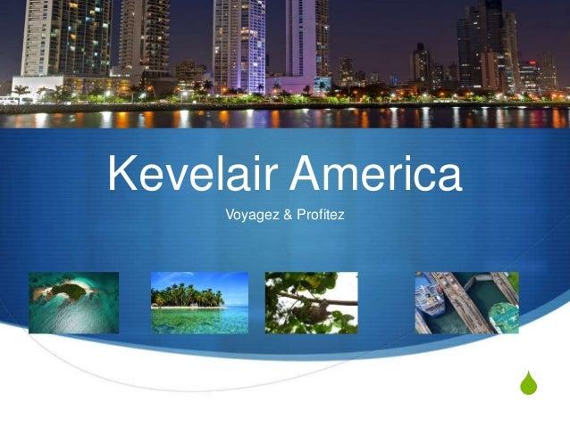 S Kevelair America Voyagez & Profitez