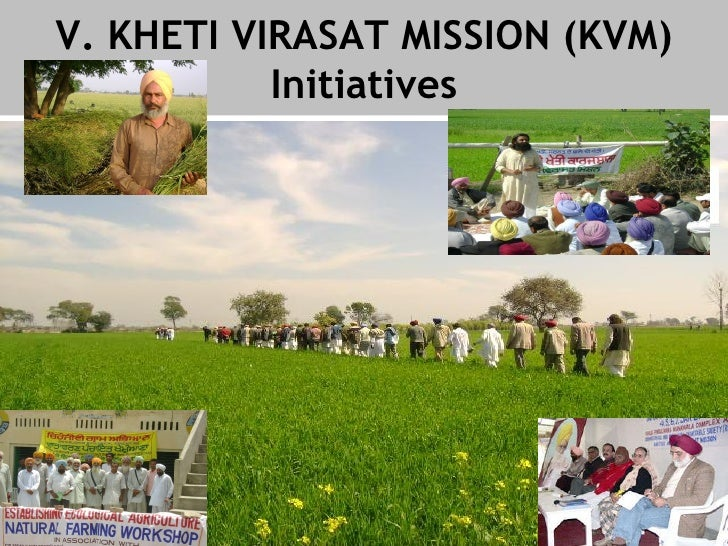 V. KHETI VIRASAT MISSION (KVM) Initiatives Add pictures