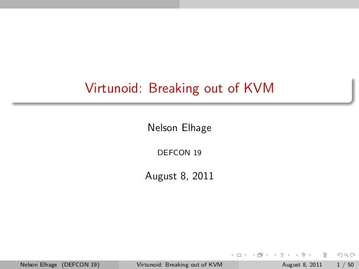 Virtunoid: Breaking out of KVM                               Nelson Elhage                                   DEFCON 19    ...