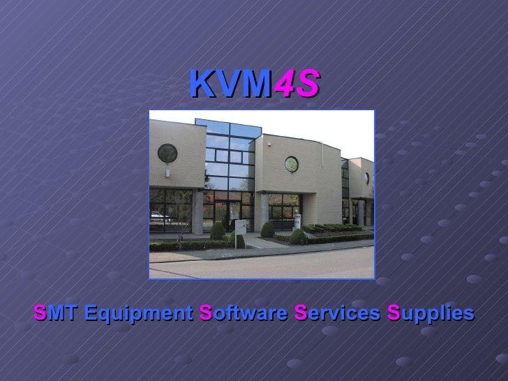 KVM 4S S MT Equipment  S oftware  S ervices  S upplies