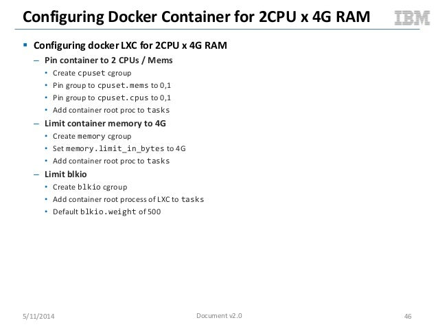 Configuring Docker Container for 2CPU x 4G RAM  Configuring docker LXC for 2CPU x 4G RAM – Pin container to 2 CPUs / Mems...