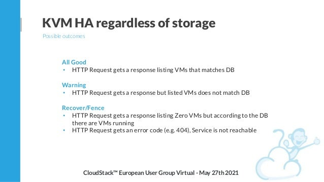 KVM HA regardless of storage Possible outcomes All Good • HTTP Request gets a response listing VMs that matches DB Warning...