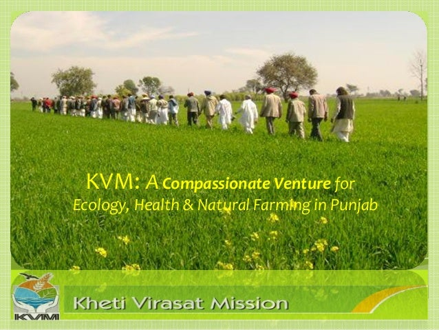 KVM: A Compassionate Venture for  Ecology, Health & Natural Farming in Punjab