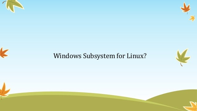 Windows Subsystem for Linux?