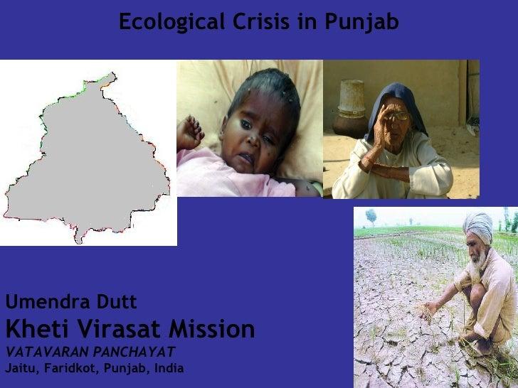 Ecological Crisis in Punjab Umendra Dutt Kheti Virasat Mission  VATAVARAN PANCHAYAT Jaitu, Faridkot, Punjab, India