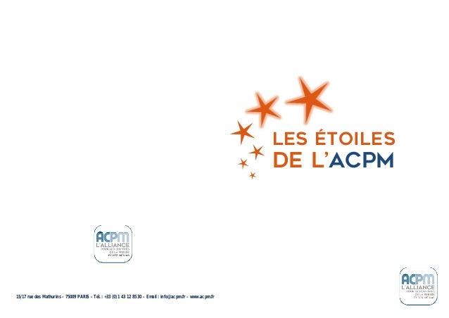 15/17 rue des Mathurins – 75009 PARIS – Tél. : +33 (0) 1 43 12 85 30 – Email : info@acpm.fr – www.acpm.fr LES ÉTOILES DE L...