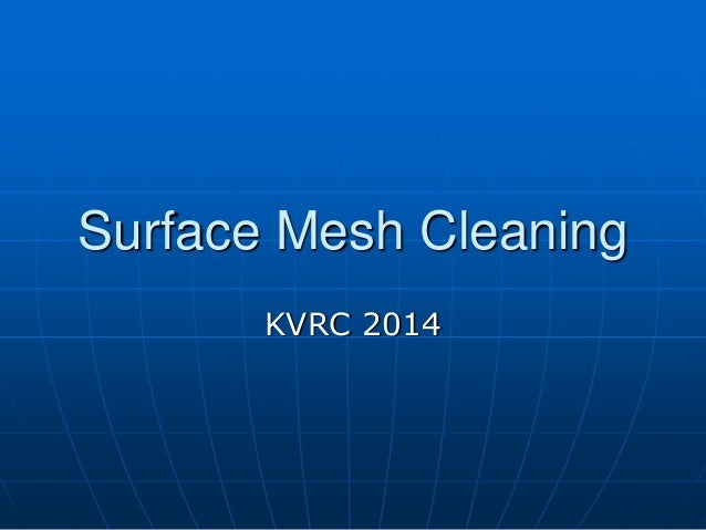 Surface Mesh Cleaning KVRC 2014