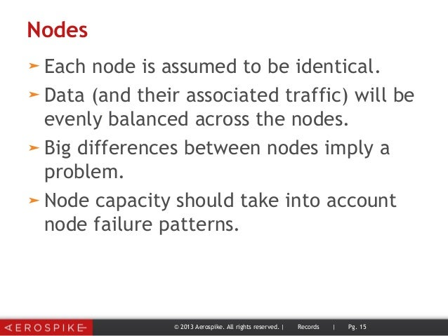 Nodes ➤ Each node is assumed to be identical. ➤ Data (and their associated traffic) will be evenly balanced across the nod...