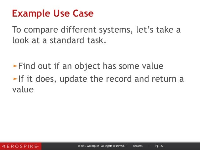 Example Use Case To compare different systems, let's take a look at a standard task. ➤Find out if an object has some value...