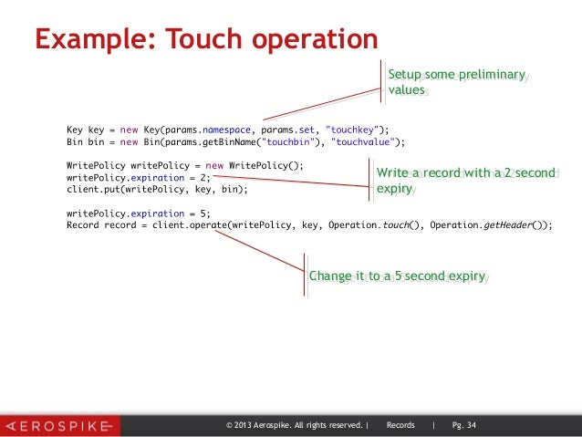 Example: Touch operation © 2013 Aerospike. All rights reserved. | Records | Pg. 34 Setup some preliminary values Setup som...