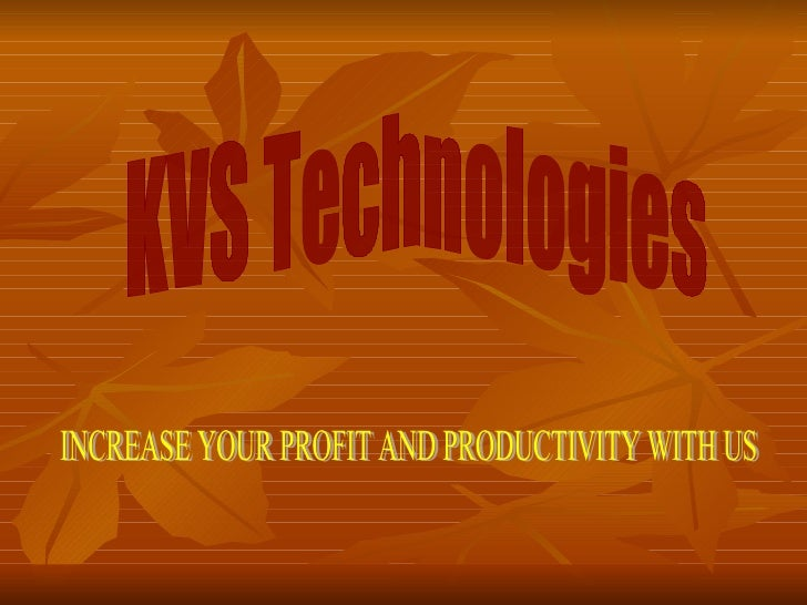 KVS Technologies INCREASE YOUR PROFIT AND PRODUCTIVITY WITH US