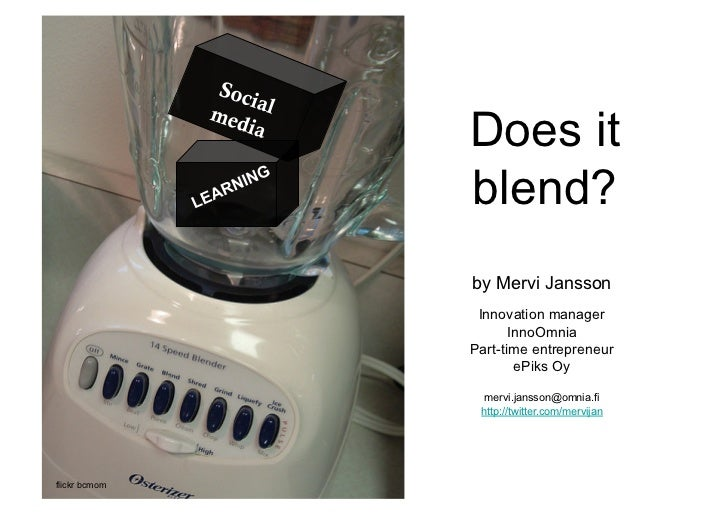 Does it                blend?                by Mervi Jansson                 Innovation manager                       Inn...