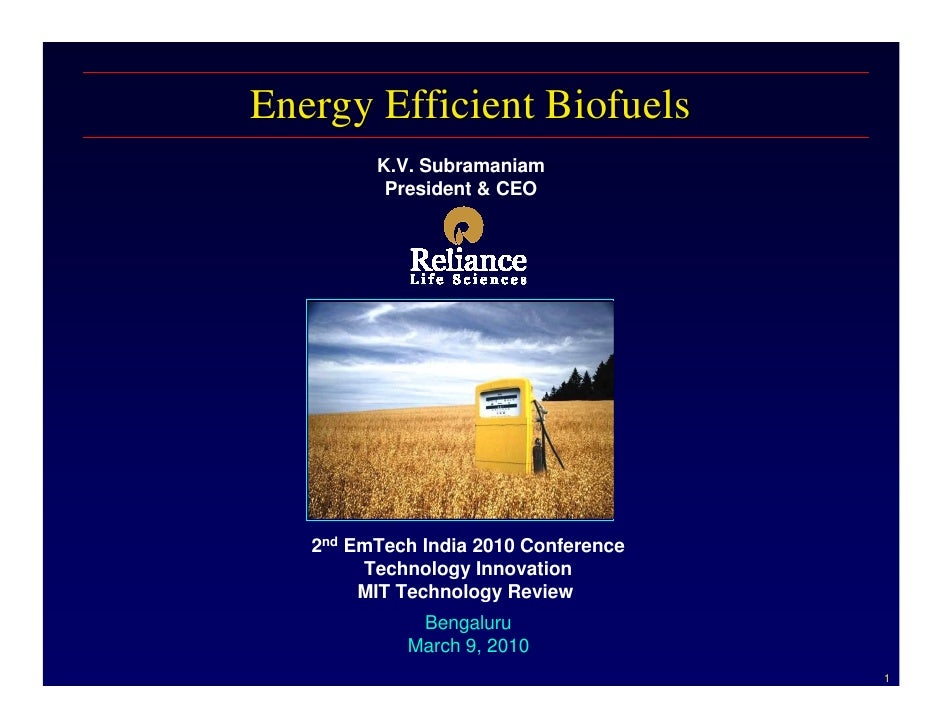 Energy Efficient Biofuels          K.V. Subramaniam           President & CEO        2nd EmTech India 2010 Conference     ...
