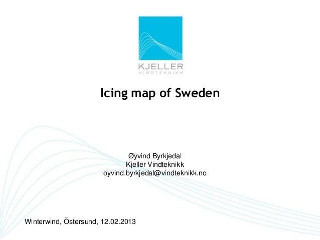 Icing map of Sweden                               Øyvind Byrkjedal                              Kjeller Vindteknikk       ...