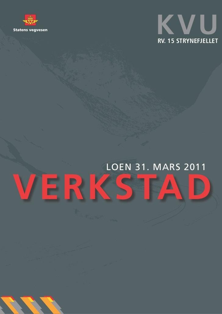KVU            Rv. 15 StRynefjellet   Loen 31. MARS 2011VERKSTAD                               1