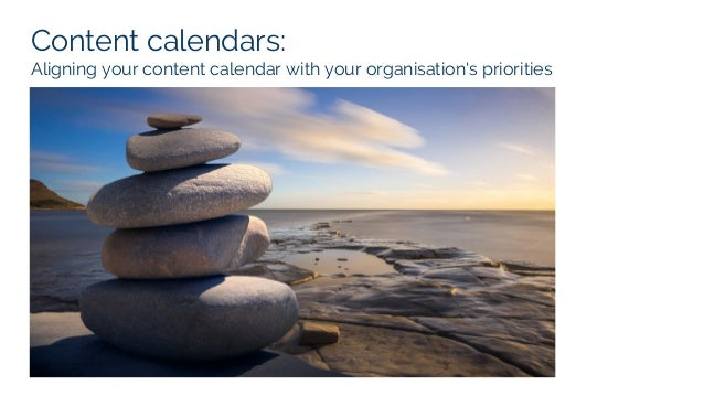 Content calendars: Aligning your content calendar with your organisation's priorities