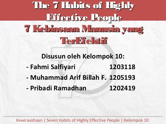 The 7 Habits of HighlyThe 7 Habits of Highly Effective PeopleEffective People Kewiraushaan | Seven Habits of Highly Effect...