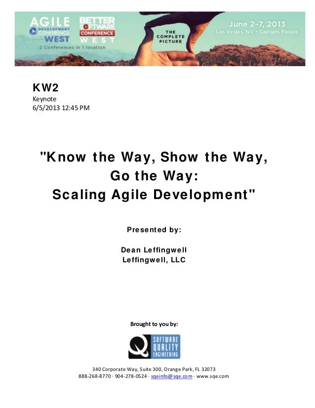 """KW2 Keynote 6/5/201312:45PM       """"Know the Way, Show the Way, Go the Way: Scaling Agile Development""""    ..."""