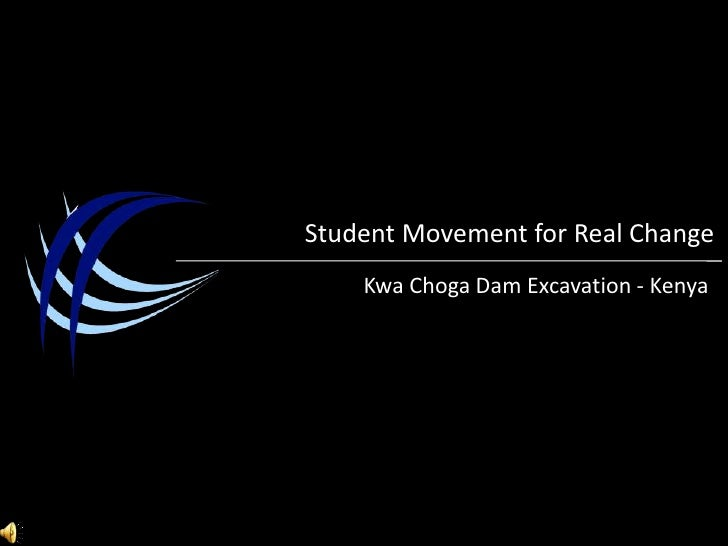Student Movement for Real Change<br />KwaChoga Dam Excavation - Kenya<br />