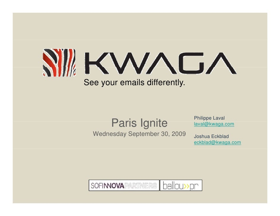 See your emails differently.                                     Philippe Laval        Paris Ignite              laval@kwa...