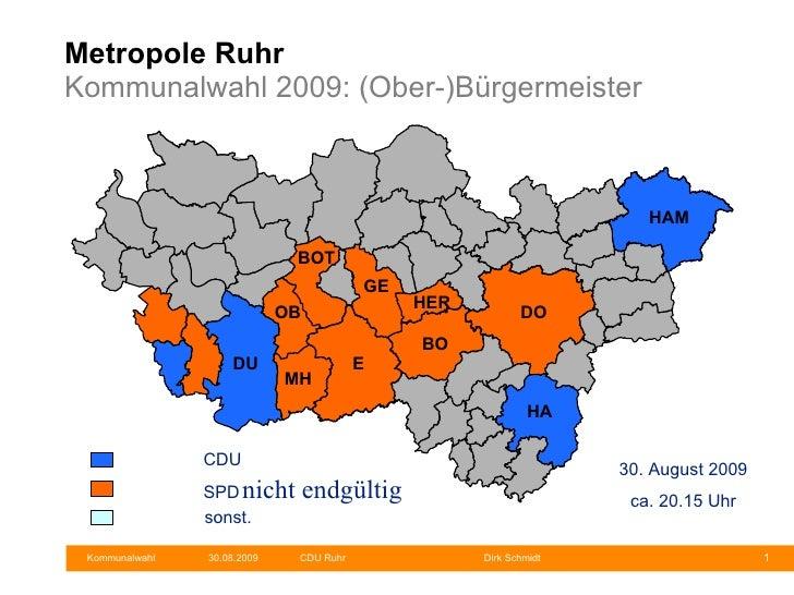 Metropole Ruhr Kommunalwahl 2009: (Ober-)Bürgermeister nicht endgültig 30. August 2009 ca. 20.15 Uhr Münster CDU SPD   son...