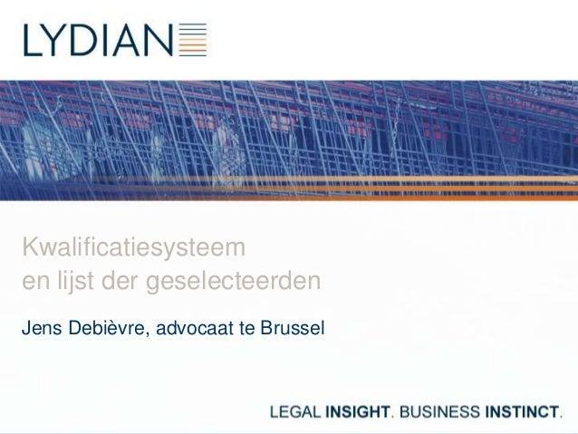 Kwalificatiesysteem en lijst der geselecteerden Jens Debièvre, advocaat te Brussel
