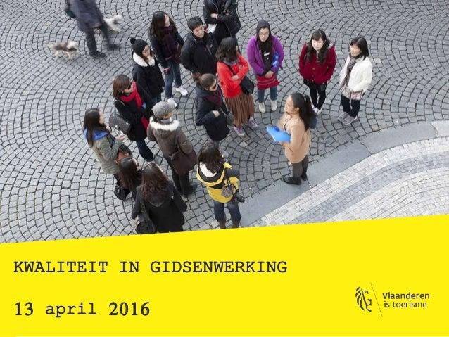 KWALITEIT IN GIDSENWERKING 13 april 2016