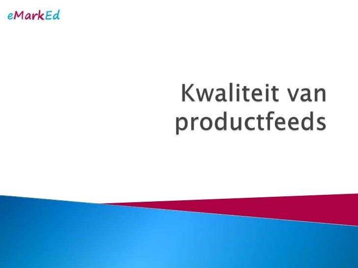 Kwaliteit van productfeeds<br />
