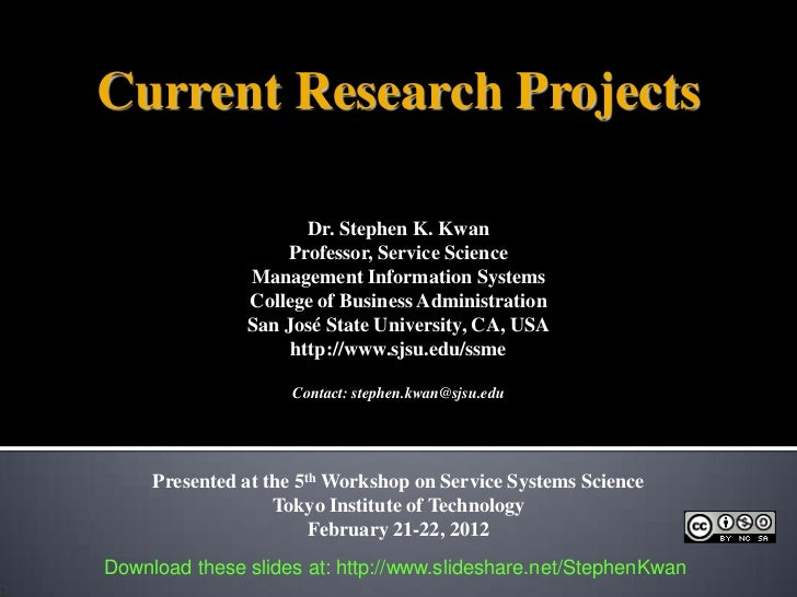 Current Research Projects                      Dr. Stephen K. Kwan                    Professor, Service Science          ...