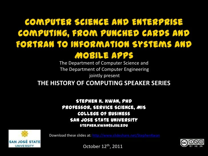 Computer Science and Enterprise Computing, from Punched Cards and Fortran to Information Systems and Mobile Apps<br />The ...