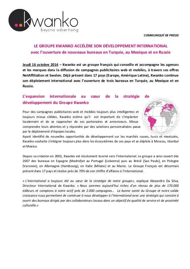 COMMUNIQUÉ DE PRESSE  LE GROUPE KWANKO ACCÉLÈRE SON DÉVELOPPEMENT INTERNATIONAL  avec l'ouverture de nouveaux bureaux en T...