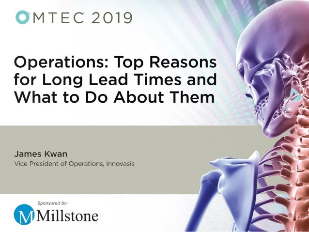 OPERATIONS: TOP REASONS FOR LONG LEAD-TIMES & WHAT TO DO ABOUT THEM James E. Kwan