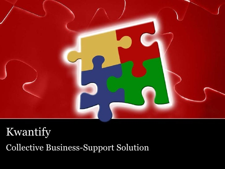 Kwantify<br />Collective Business-Support Solution<br />
