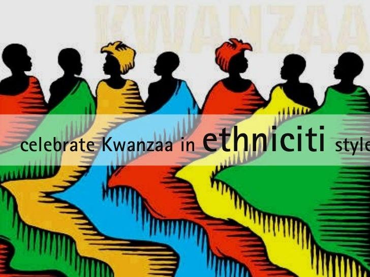 celebrate Kwanzaa in  ethniciti   style