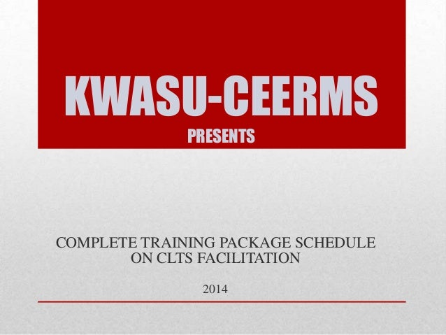 KWASU-CEERMS PRESENTS  COMPLETE TRAINING PACKAGE SCHEDULE ON CLTS FACILITATION 2014