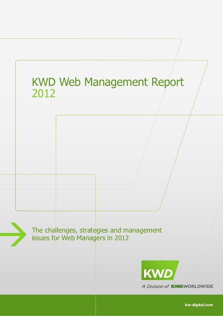 KWD Web Management Report    2012à   The challenges, strategies and management    issues for Web Managers in 20121        ...