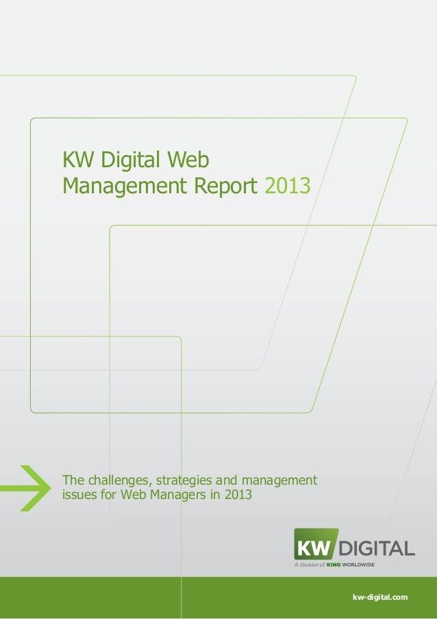 1 – KW Digital Web Management Report 2013 KW Digital Web Management Report 2013 kw-digital.com The challenges, strategies ...