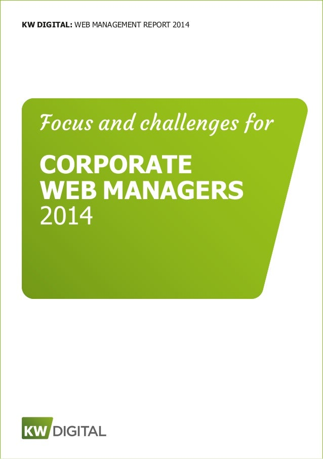 KW DIGITAL: WEB MANAGEMENT REPORT 2014 Focus and challenges for CORPORATE WEB MANAGERS 2014