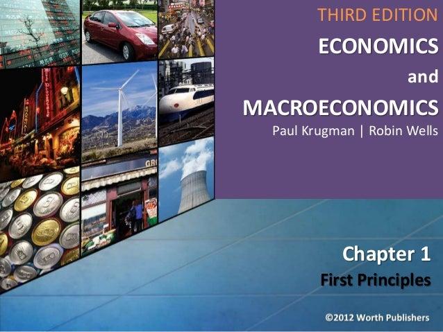 THIRD EDITION  ECONOMICS and  MACROECONOMICS Paul Krugman   Robin Wells  Chapter 1 First Principles