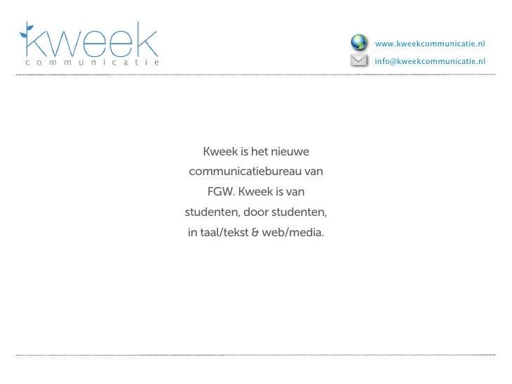 www.kweekcommunicatie.nl                               info@kweekcommunicatie.nl        Kweek is het nieuwe communicatiebu...