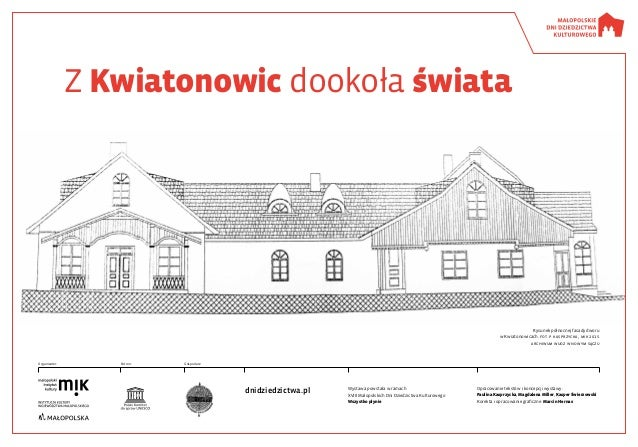 Z Kwiatonowic dookoła świata Wystawa powstała w ramach XVIII Małopolskich Dni Dziedzictwa Kulturowego Wszystko płynie Opra...