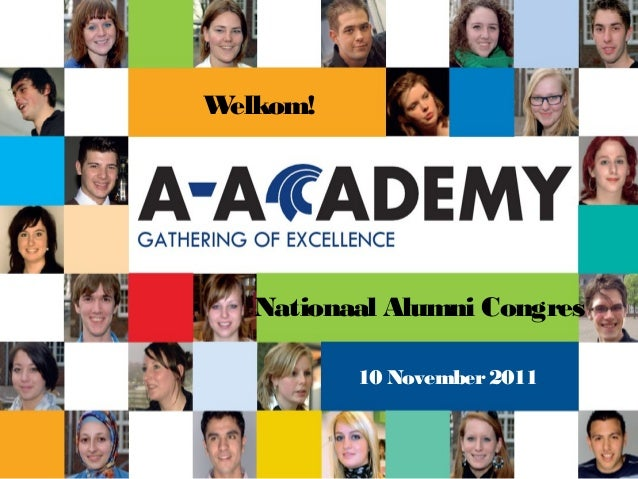 Nationaal Alumni Congres 10 November2011 Welkom!