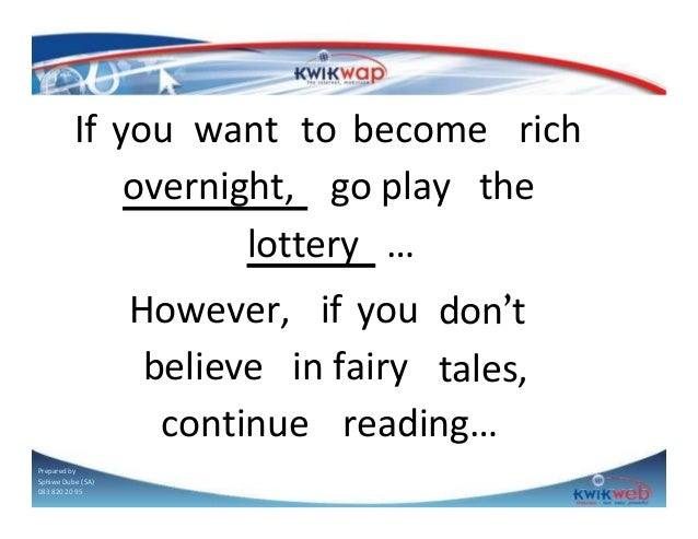 If you want to become rich overnight, go play the lottery … However, if you don't believe in fairy tales, continue reading...